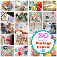 20 Uses For Vintage Fabric Scraps
